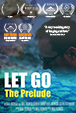 Let Go The Prelude Poster